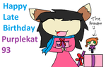 Happy Late birthday Purplekat by lilyflower196