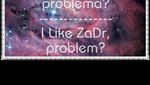 I Like ZaDr, problem? by Marytha98