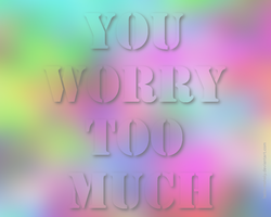Don't worry by Lazlo-Moholy