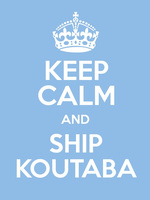 Keep calm and ship Koutaba by ChiisanaHoshi