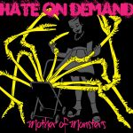 Hate on Demand - Mother of Monsters by Popgrafix