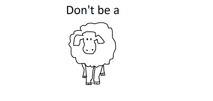 Don't be a SHEEP by Ratstien