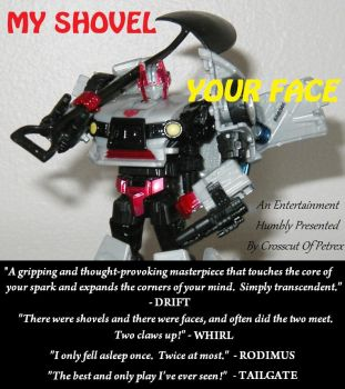 MY SHOVEL, YOUR FACE poster by MikePriest83