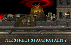 The Street Stage Fatality by BlueMK
