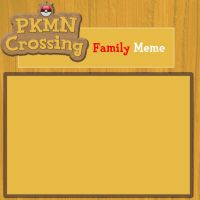PKMN-Crossing Family Meme by SeleneTheWerewolf