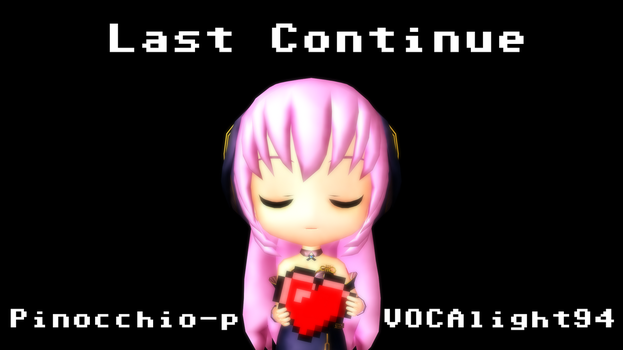 Last Continue (Megurine Luka Cover) by ChristianDragonFan