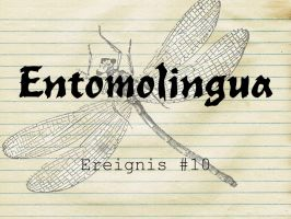 Entomolingua: Ereignis #10 by AmmoniteFiction