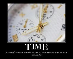 time demotivational poster by Weirddudeguy