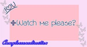 +Watch Me Please? by Camyloveonedirection