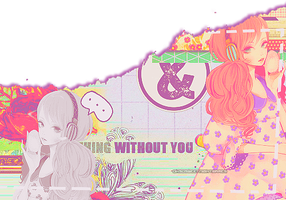 Nothing Without You {SIG} by OhSoSweetNightmares