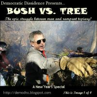 Bush vs. Tree   Part 1 by causticgit