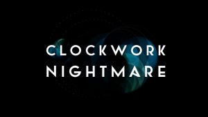 Clockwork Nightmare by CabooseJr