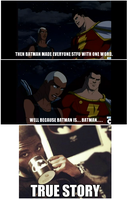 Why it pays to be in the BatFam3 (Because) by EdwardX1