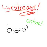 WHOA, LIVESTREAM by DrawLiekMad