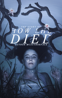 How She Died by happilylonely