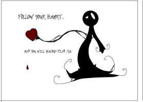 Follow your heart.... by Dinkim