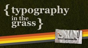 typography in the grass by Hallaserke