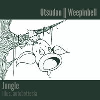 002 JUNGLE - Utsudon | Weepinbell
