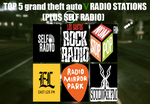 Top 5 GTA 5 Radio Stations (+ Self Radio) by TDGirlsFanForever
