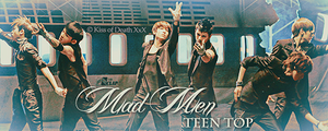 "Teen Top ""Mad Men"" by KissOfDeathXxX"
