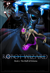 ROBOT WIZARD: The Staff of Octurna by Halo-Yokoshima