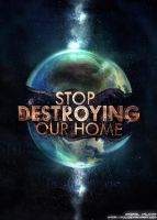 Stop Destroying Our Home by 7uu