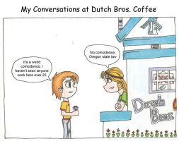 My Conversations at Dutch Bros by Sirus-XIII