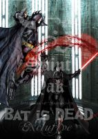 Bat is DEAD Exclusive by SaintYak