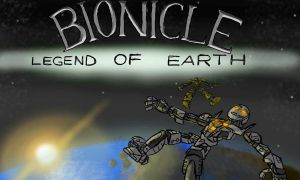 Bionicle: The Legend of Earth UPDATES REGULARLY by ToaTom