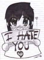I Hate You by The-Slunk