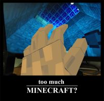 Too much Minecraft? by F4celessArt