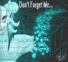 Don't Forget Me... by I3-byUsagi