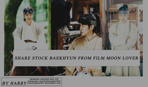[PACK SHARE STOCK DRAMA] BAEKHYUN FROM MOON LOVERS by kietsonghanh01