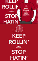 Keep Rollin' and Stop Hatin' (Redbubble) by armageddon