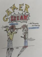 Gamer BREAK poster/ ad ALL-pencil version by teambrownie1