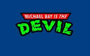 Michael Bay is the DEVIL -Custom WP v2 by DTWX