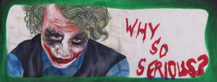 Why so serious...? by musicismylyf720