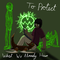To Protect What We Already Have by BlackHawkNova