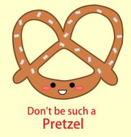 Don't be such a Pretzel by Berri-Blossom