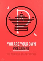 You Are Your Own President by Espador