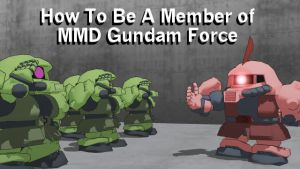 How to Join MMD Gundam Force by blazeraptor