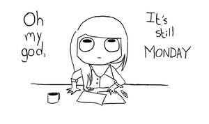 Omg It's Monday by RoboticAlice58