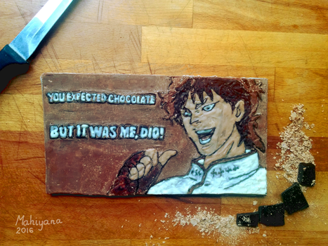 You expected chocolate but it was me, Dio! by MahiyanaCarudla