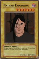 Nathan Explosion YuGiOh Card by Gunmetal-Angel