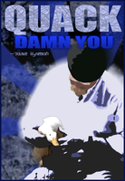 Mythbusters - QUACK DAMN YOU by CrazehPivotKid