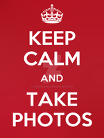 Keep Calm, Take Photos by charrlahh