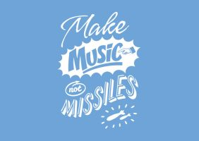 Make Music Not Missiles by manishmansinh