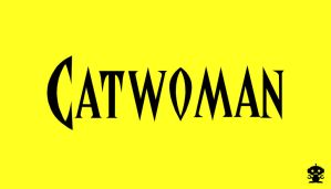1993 Catwoman Comic Title Logo by HappyBirthdayRoboto