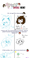The double memememe!~ :D by TheEnthusiasticWolf