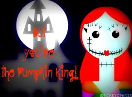 Sally: But you're the Pumpkin King by MIKEYCPARISII